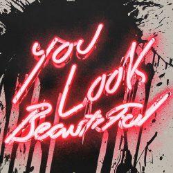 You Look Beautiful